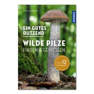 Ein gutes Dutzend wilde Pilze - Finden & Genießen im Pareyshop