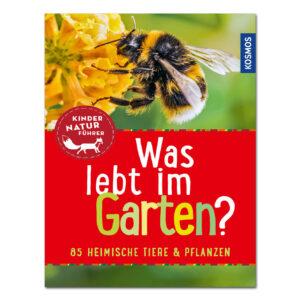 Kinder-Naturführer: Was lebt im Garten? im Pareyshop