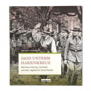 Jagd unterm Hakenkreuz - Hermann Göring